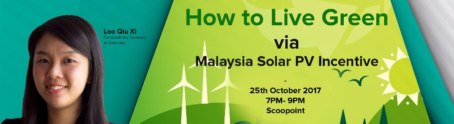 How to Live Green via Malaysia Solar PV Incentive