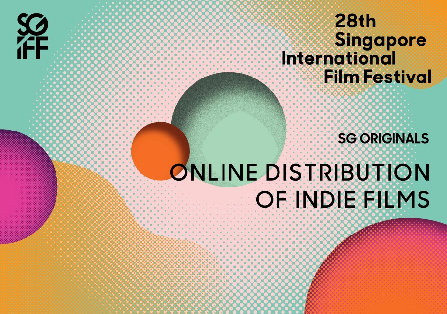 28th SGIFF: SG Originals | Online Distribution of Indie