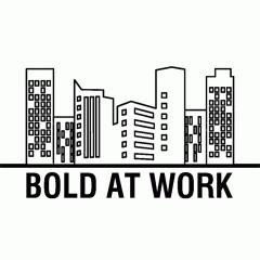 Bold At Work